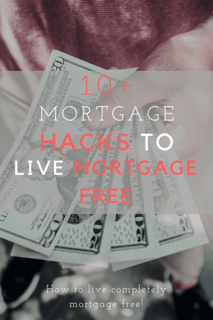 Mortgage Hacks to Live Mortgage Free