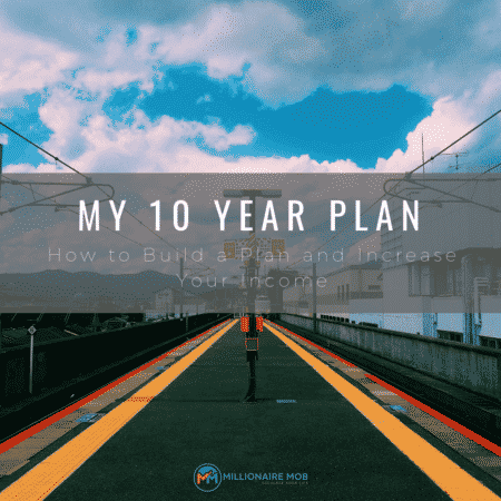 My 10 Year Plan - How to Build a Plan and Improve Your Financial Future (1)