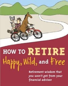 How to Retire Happy, Wild, and Free best retirement books