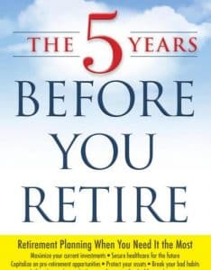 The 5 Years Before You Retire best retirement books